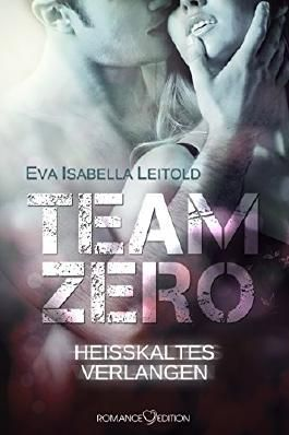 Team Zero - Heißkaltes Verlangen