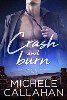 Crash and Burn (Love You Like A Love Song Book 1)