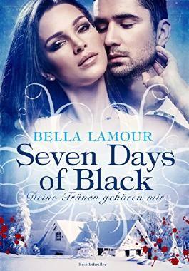 Seven Days of Black - Deine Tränen gehören mir