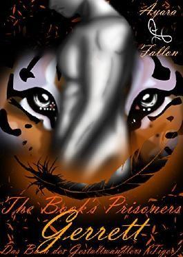 Das Buch des Gestaltwandlers (Tiger): Gerrett (The Book's Prisoners 6)
