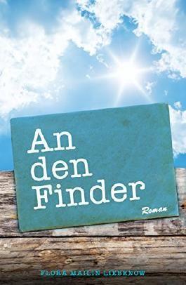 An den Finder: Roman
