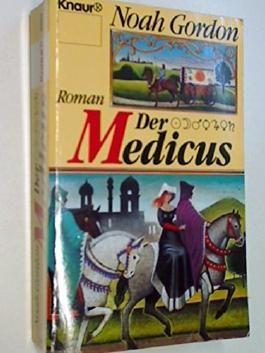 Der Medicus. Roman. Vollst. Taschenbuchausg., Knaur 2955, = The physician ; 3426029553