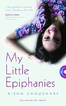 Bloomsbury India My Little Epiphanies by Aisha Choudhary (2015-01-27)