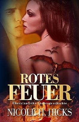 Rotes Feuer: Übersinnlicher Liebesroman (Paranormal Fantasy Romance)