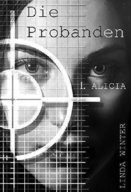 Die Probanden: Alicia [Band 1]