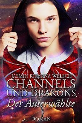 Channels und Drakons: Der Auserwählte (German Edition)