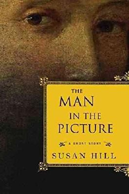 [(The Man in the Picture : A Ghost Story)] [By (author) Susan Hill] published on (September, 2008)