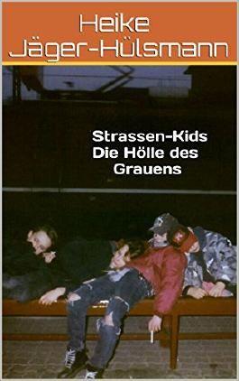 Strassen-Kids Die Hölle des Grauens