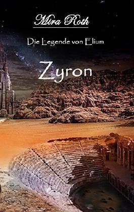 Die Legende von Elium - Zyron