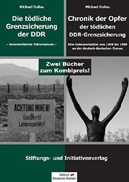 DIE TÖDLICHE GRENZSICHERUNG DER DDR & CHRONIK DER OPFER: Zwei Bücher zum Kombi-Preis!