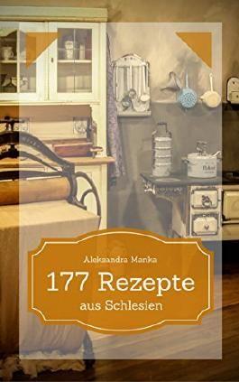 177 Rezepte aus Schlesien