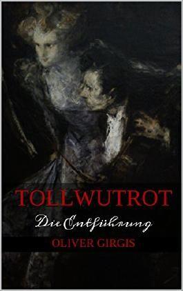 TOLLWUTROT: Die Entführung