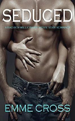 SEDUCED a bad boy millionaire movie star romance