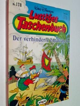 Lustiges Taschenbuch LTB 178 Der verhinderte Entdecker , 1. Auflage 1992, Ehapa Comic