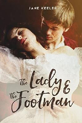 ROMANCE: Regency Romance: The Lady and the Footman (Alpha Male Love Below Stairs) (WITH 30 FREE BOOKS)