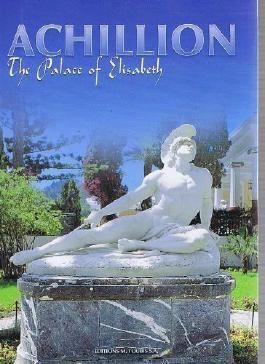 Achillion: The Palace of Elisabeth by E. Palaska-Papastathi (2006-04-01)