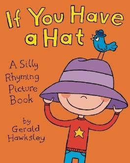 If You Have a Hat by Gerald Hawksley (2011-10-24)