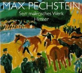 Max Pechstein: Sein Malerisches Werk - Retrospektive (German Edition) by Magdalena M. Moeller (1996-09-04)