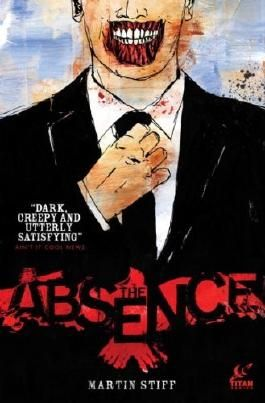 The Absence by Martin Stiff (2014-03-04)