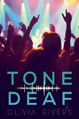 Tone Deaf by Olivia Rivers (2016-05-03)