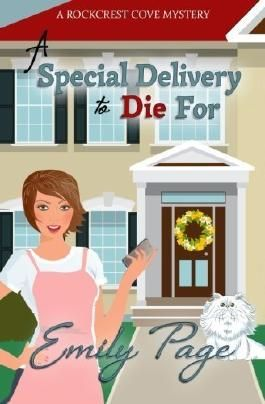 A Special Delivery To Die For (Rockcrest Cove Cozy Mystery) (Volume 2) by Emily Page (2015-12-02)