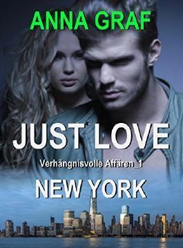JUST LOVE - New York - Verhängnisvolle Affären_1: Liebesroman