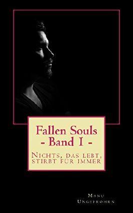 Fallen Souls - Band 1: Nichts, das lebt, stirbt für immer