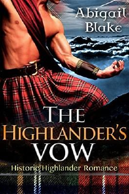 HIGHLANDER ROMANCE: The Highlander's Vow (Highlander Scottish Regency Historical Romance)