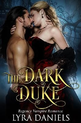 ROMANCE: The Dark Duke (Regency Historical Fantasy Romance) (New Adult Paranormal Vampire Romance)