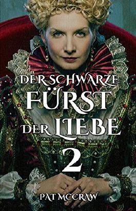 Der schwarze Fürst der Liebe (Band 2) - Mittelalterlicher Liebesroman