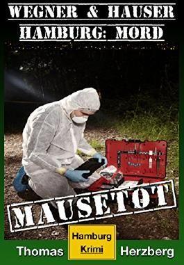 Mausetot: Wegner & Hauser: Hamburg: Mord
