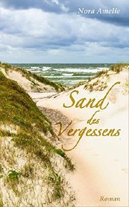Sand des Vergessens. Roman