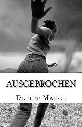 AUSGEBROCHEN: Roman - Nach einer wahren Begebenheit