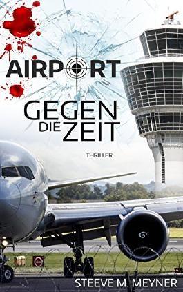 Airport - Gegen die Zeit: Thriller