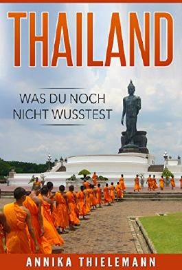 Thailand: was du noch nicht wusstest