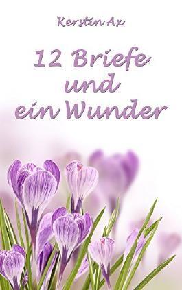 12 Briefe und ein Wunder