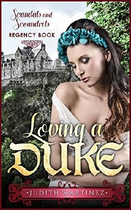 Romance: Regency Romance: Loving A Duke (Scandals And Scoundrels Regency Book)