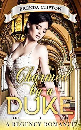 Romance: Regency Romance: Charmed by a Duke (A Regency Romance)