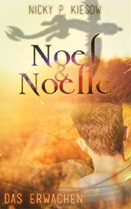 Noel & Noelle - Das Erwachen