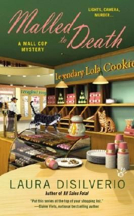 Malled to Death (A Mall Cop Mystery) by Laura DiSilverio (2013-04-02)