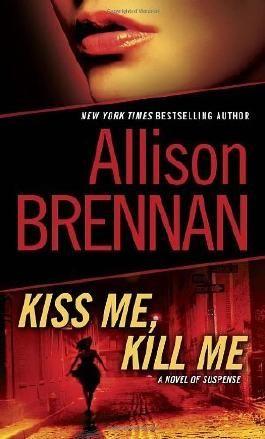 Kiss Me, Kill Me: A Novel of Suspense (Lucy Kincaid) by Allison Brennan (2011-02-22)