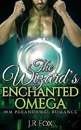 Gay Romance: The Wizard's Enchanted Omega (MM Gay Mpreg Surrogate Romance) (Wizard Paranormal Short Stories)