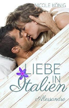 Liebe in Italien - Alessandro: Ein Sommer-Roman