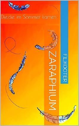 Zaraphium: Die,die im Sommer kamen