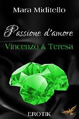 Passione d´amore - Vincenzo & Teresa