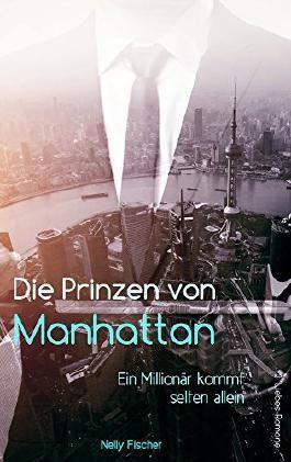 Die Prinzen von Manhattan: Ein Millionär kommt selten allein