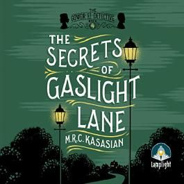 The Secrets Of Gaslight Lane: The Gower Street Detective, Book 4