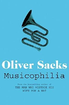 Musicophilia: Tales of Music and the Brain by Oliver W. Sacks (2011-09-01)