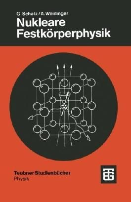 Nukleare Festk????rperphysik: Kernphysikalische Me????methoden und ihre Anwendungen (German Edition) by G????nter Schatz (2012-07-06)