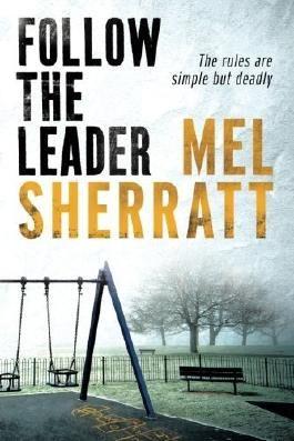 Follow The Leader (The DS Allie Shenton Trilogy) by Mel Sherratt (2015-02-10)